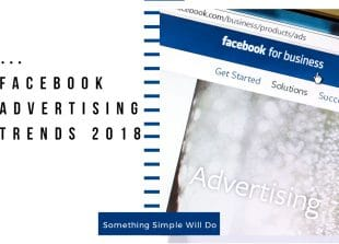 How Facebook Advertising will help you reach prospects with 2018 trends